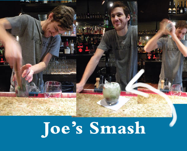 Only at Mua…Joe's Smash and Min's Mojito